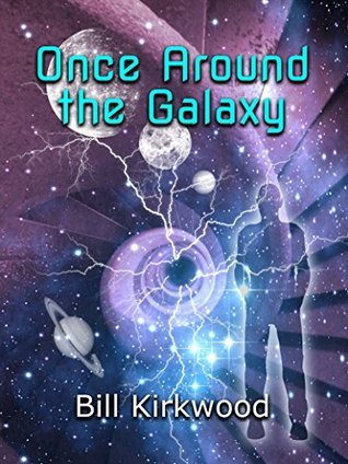 Once Around the Galaxy William Kirkwood