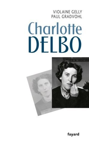 Charlotte Delbo  by  Violaine Gelly
