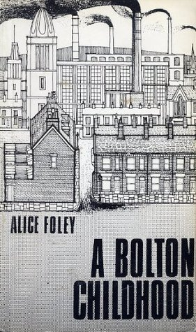 A Bolton Childhood  by  Alice Foley