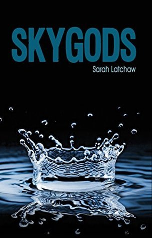 Skygods (The Hydraulic Series Book 2)  by  Sarah Latchaw