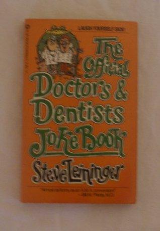 Official Doctors and Dentists Joke Book Steve Leininger