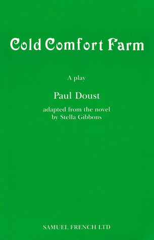 Cold Comfort Farm: A Play  by  Paul Doust