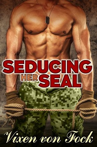 Seducing Her Seal: A MAN of the HOUSE Taboo  by  Vixen Von Fock
