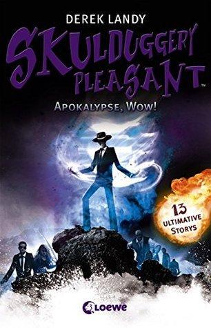 Apokalypse, Wow! (Skulduggery Pleasant, #8.5)  by  Derek Landy