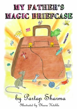 MY FATHERS MAGIC BRIEFCASE  by  Partap Sharma