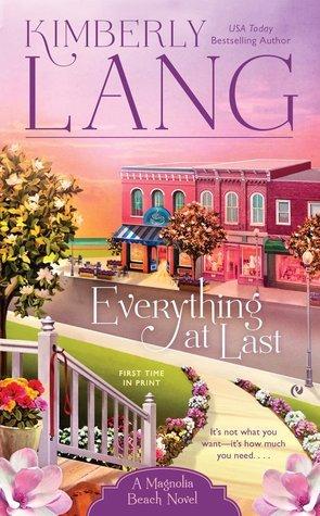 Everything at Last (Magnolia Beach, #2) Kimberly Lang