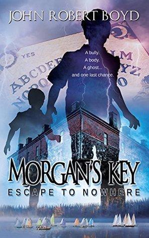 Morgans Key: Escape to Nowhere John Robert Boyd