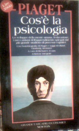 Cosè la psicologia. Con lautobiografia di Piaget e saggi di Elkind, Ginsburg, Krossner  by  Jean Piaget