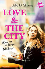 Love & the city: Lamore ai tempi dellExpo  by  Lidia Di Simone