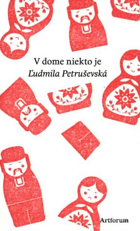 V dome niekto je Ludmilla Petrushevskaya