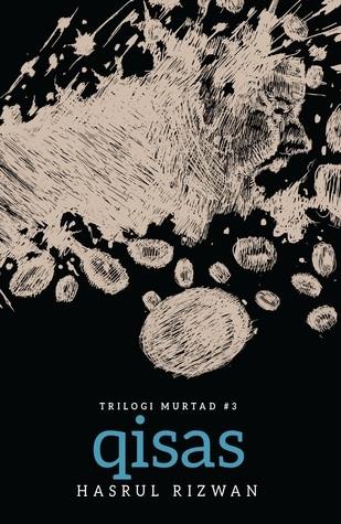 Trilogi Murtad #3: QISAS Hasrul Rizwan