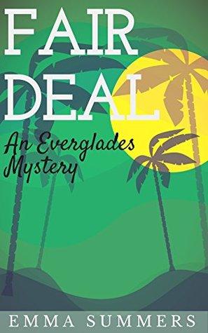 Fair Deal An Everglades Mystery Emma Summers