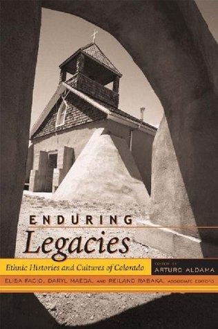 Enduring Legacies (Timberline Books) Arturo J. Aldama