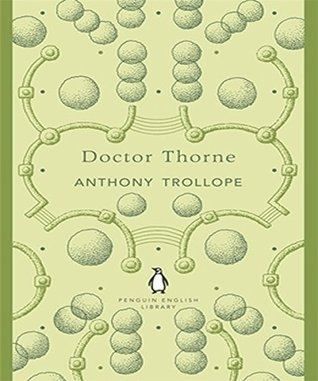 Doctor Thorne:  by  Anthony Trollope