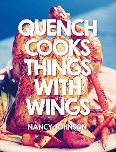 Quench Cooks Things With Wings Nancy Johnson