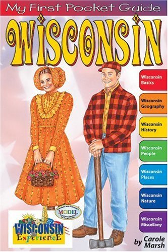 Wisconsin: My First Pocket Guide  by  Carole Marsh