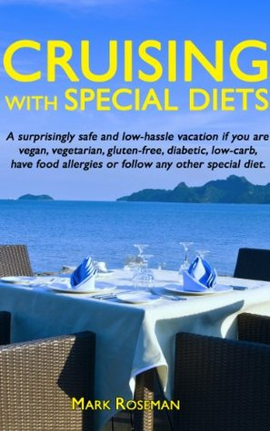 Cruising with Special Diets Mark Roseman