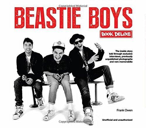 Beastie Boys Book Deluxe: A Unique Box Set Celebration of the Beastie Boys  by  Frank Owen