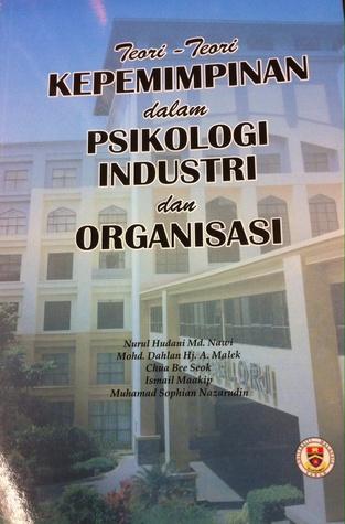Teori-Teori Kepemimpinan dalam Psikologi Industri dan Organisasi  by  Nurul Hudani Md. Nawi
