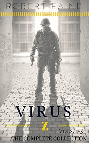 Virus Z: The Complete Collection  by  Robert Paine