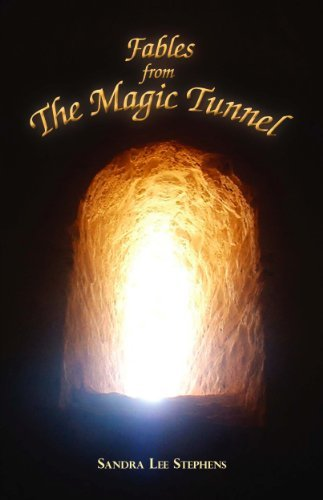 Fables from the Magic Tunnel  by  Sandra Lee Stephens