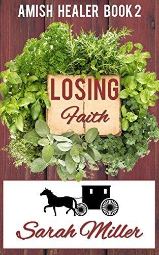 Losing Faith: Amish Short Romance (Amish Healer Book 2) Sarah Miller