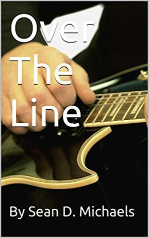 Over The Line  by  Sean D. Michaels