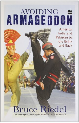 Avoiding Armageddo: India, Pakistan and America to the Brink and Back  by  Bruce Riedel