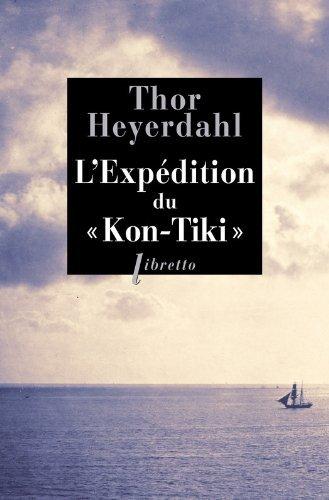 LExpédition du Kon-Tiki: Sur un radeau à travers le Pacifique  by  Thor Heyerdahl