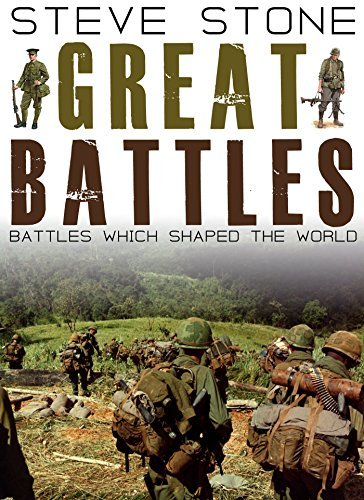 Great Battles: Battles Which Shaped The World (1899-2006) Steve Stone