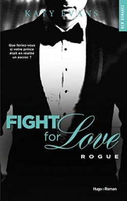 Rogue (Fight for Love, #4) Katy Evans