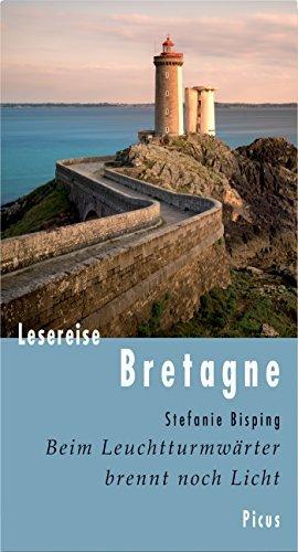 Lesereise Bretagne: Beim Leuchtturmwärter brennt noch Licht  by  Stefanie Bisping