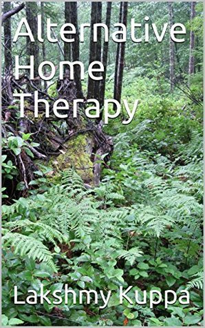 Alternative Home Therapy  by  Lakshmy Kuppa