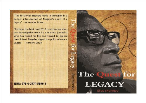 Robert Mugabe: the quest for legacy Elias Mambo