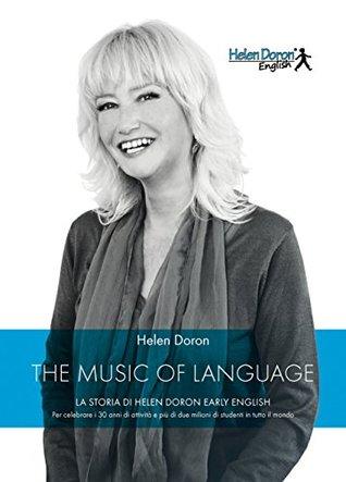 The Music of Language (Edizione italiana): La storia di Helen Doron Earnly English  by  Helen Doron