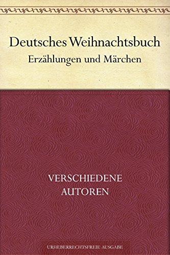 Deutsches Weihnachtsbuch. Erzählungen und Märchen  by  Unbekannte Autoren