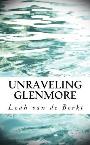 Unraveling Glenmore Leah van de Berkt