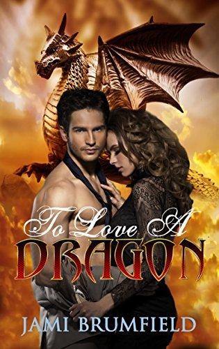 To Love a Dragon Jami Brumfield