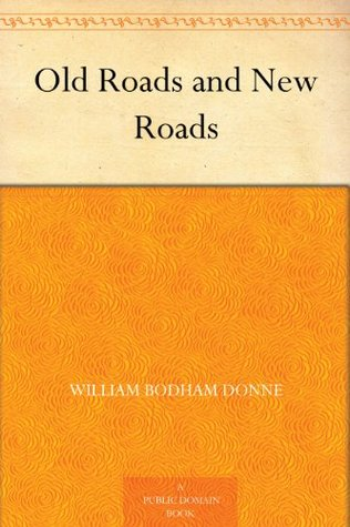 Old Roads and New Roads  by  William Bodham Donne