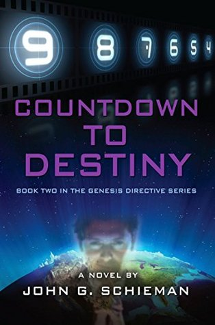 COUNTDOWN TO DESTINY: Book Two in the Genesis Directive Series John G. Schieman