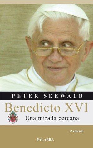 Benedicto XVI  by  Peter Seewald