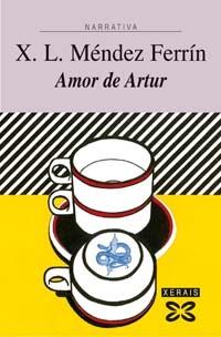 Amor de Artur  by  Xosé Luís Méndez Ferrín