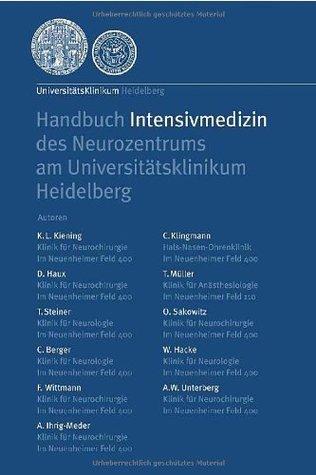 Handbuch Intensivmedizin Des Neurozentrums Am Universitatsklinikum Heidelberg  by  K. L. Kiening