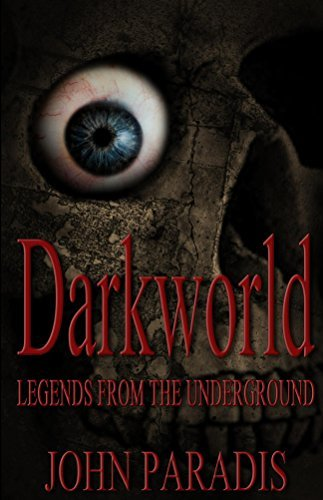 Darkworld - Legends from the Underground John Paradis