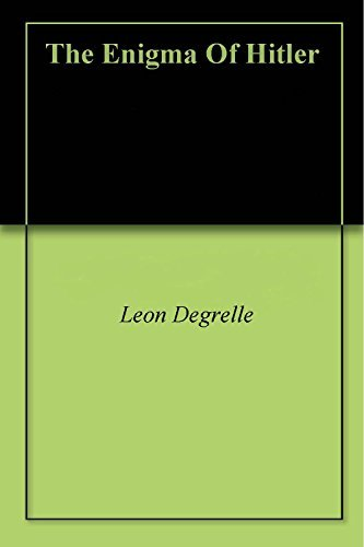 The Enigma Of Hitler  by  Leon Degrelle