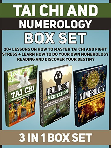 Tai Chi and Numerology Box Set: 20+ Lessons on How to Master Tai chi and Fight Stress + Learn How to Do Your Own Numerology Reading and Discover Your Destiny Dennis Gross