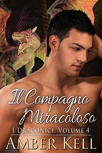 Il compagno miracoloso (I Draconici, #4)  by  Amber Kell
