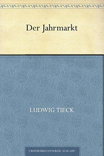 Der Jahrmarkt  by  Johann Ludwig Tieck