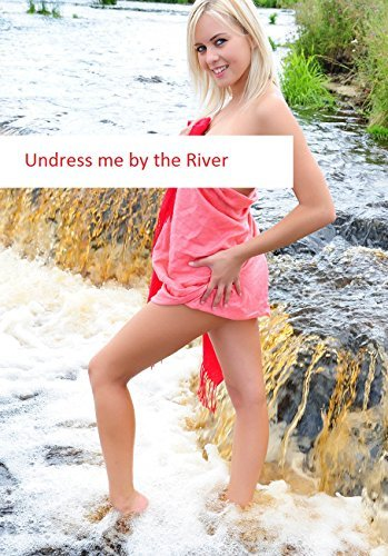 Undress me the River by Alun