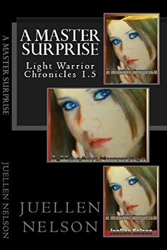 A Master Surprise: Light Warrior Chronicles 1.5 Juellen Nelson